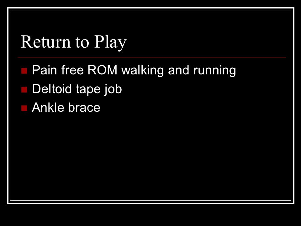 Return to Play Pain free ROM walking and running Deltoid tape job
