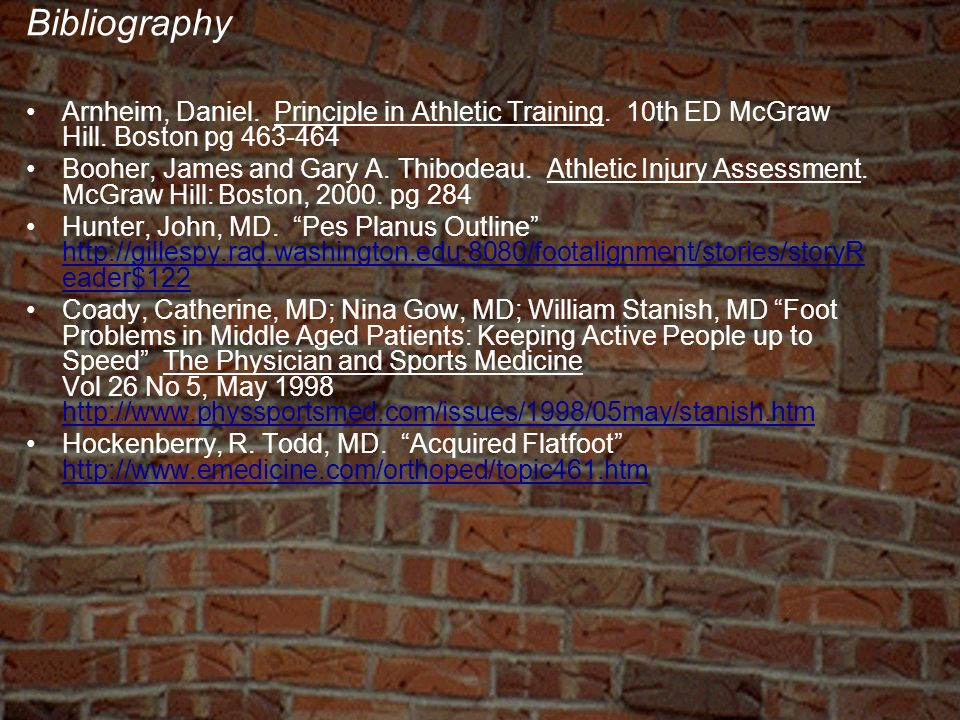 Bibliography Arnheim, Daniel. Principle in Athletic Training. 10th ED McGraw Hill. Boston pg 463-464.