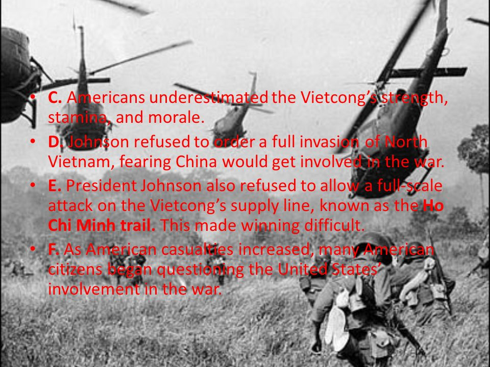 C. Americans underestimated the Vietcong's strength, stamina, and morale.