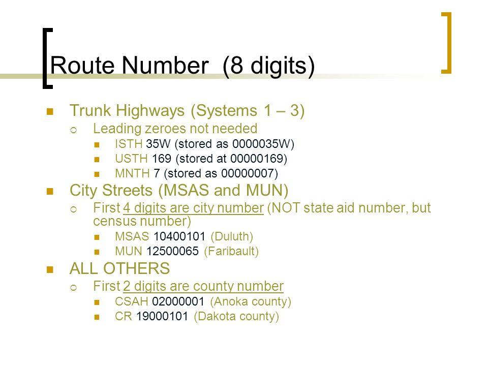 Route Number (8 digits) Trunk Highways (Systems 1 – 3)