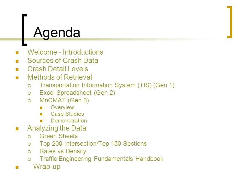 Agenda Welcome - Introductions Sources of Crash Data