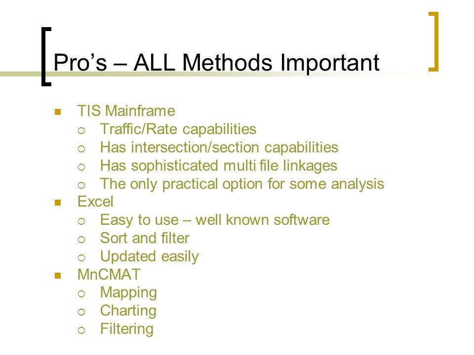 Pro's – ALL Methods Important
