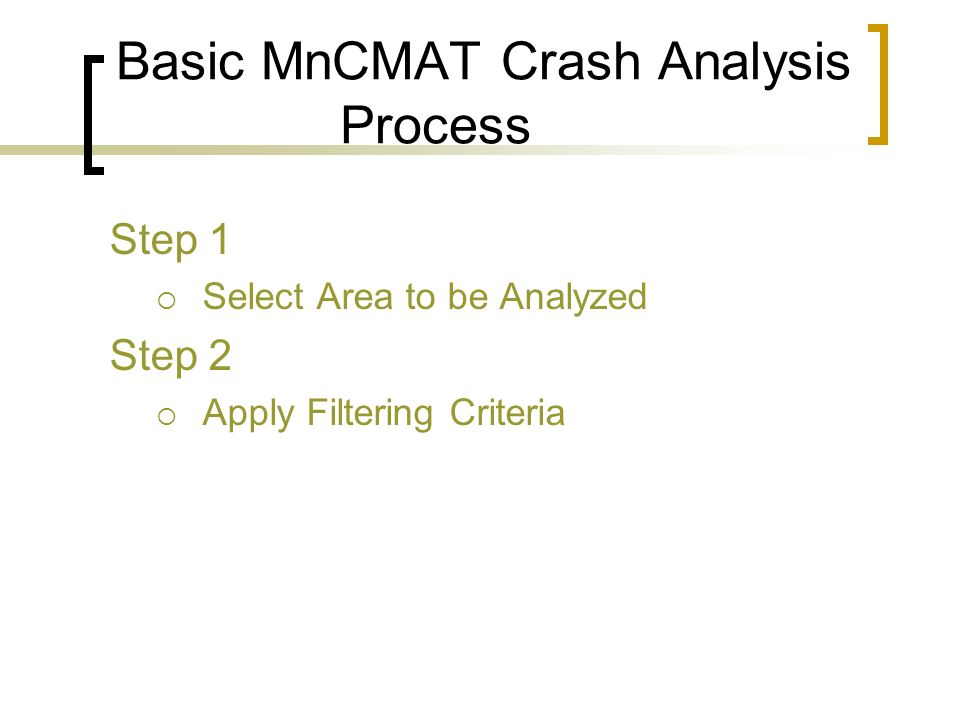 Basic MnCMAT Crash Analysis Process