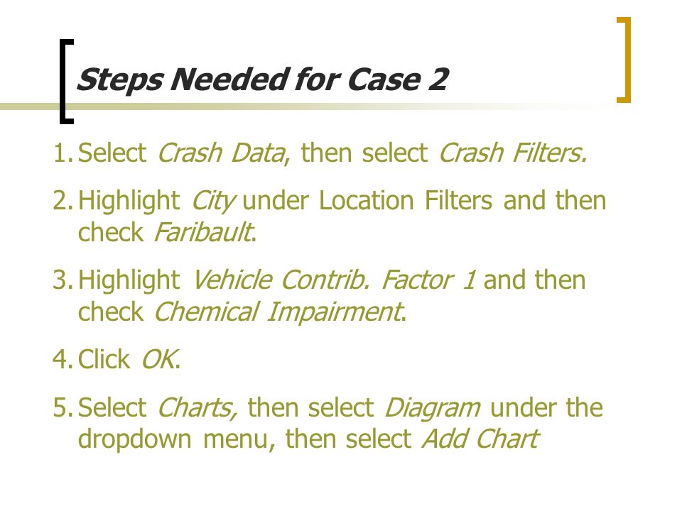 Steps Needed for Case 2 Select Crash Data, then select Crash Filters.
