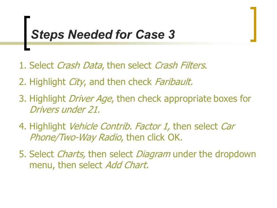 Steps Needed for Case 3 Select Crash Data, then select Crash Filters.