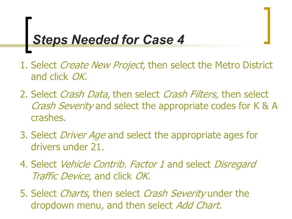 Steps Needed for Case 4 Select Create New Project, then select the Metro District and click OK.