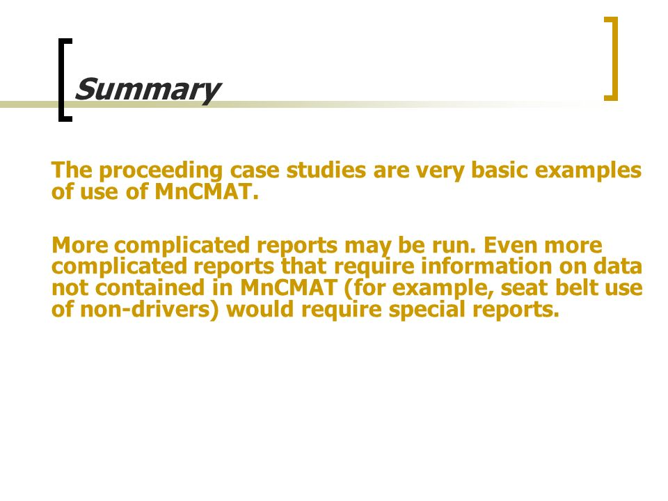 Summary The proceeding case studies are very basic examples of use of MnCMAT.