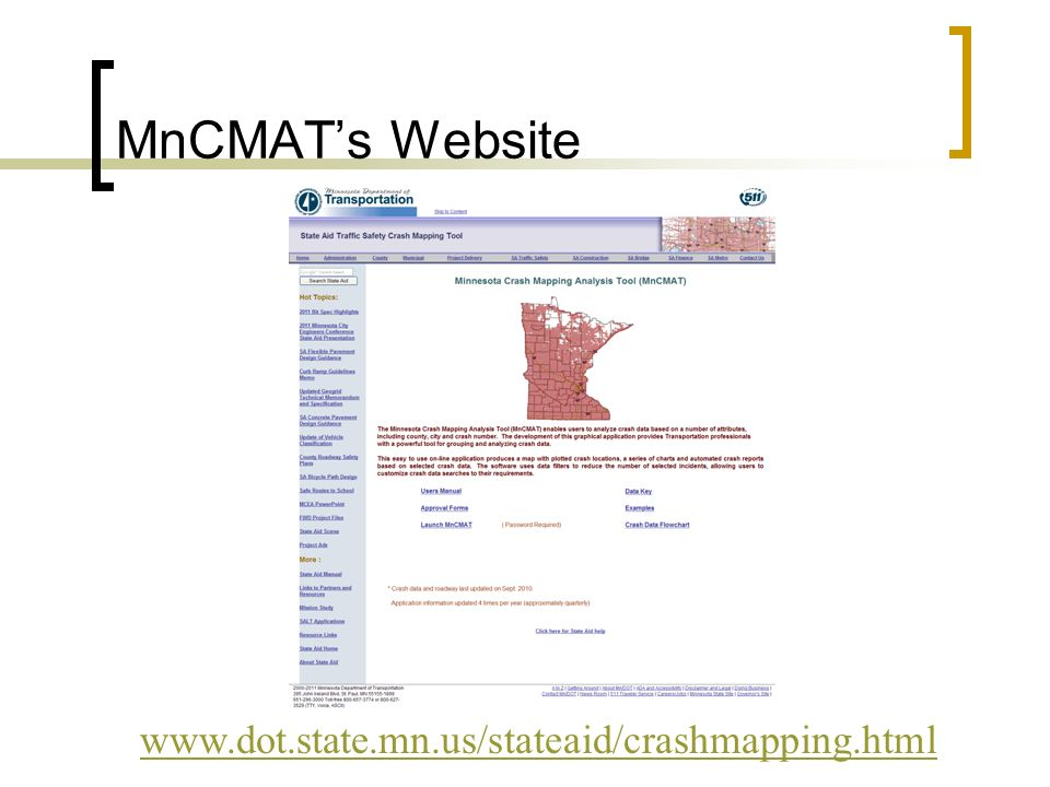 MnCMAT's Website www.dot.state.mn.us/stateaid/crashmapping.html
