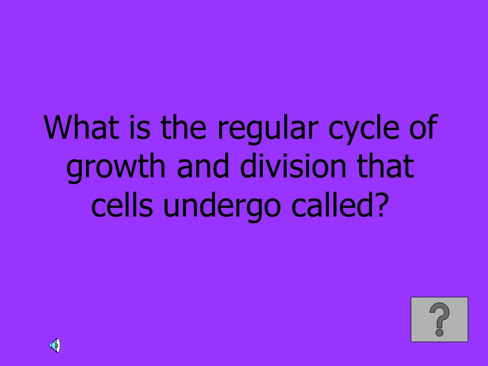 What is the regular cycle of growth and division that cells undergo called