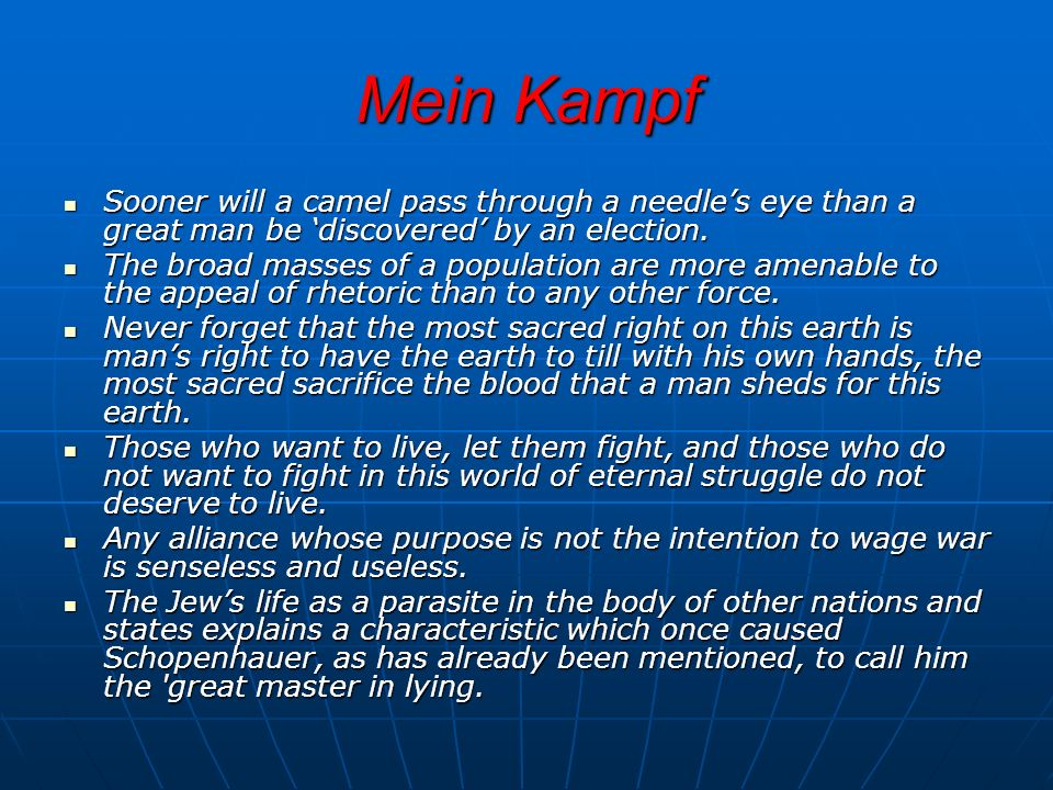 Mein Kampf Sooner will a camel pass through a needle's eye than a great man be 'discovered' by an election.