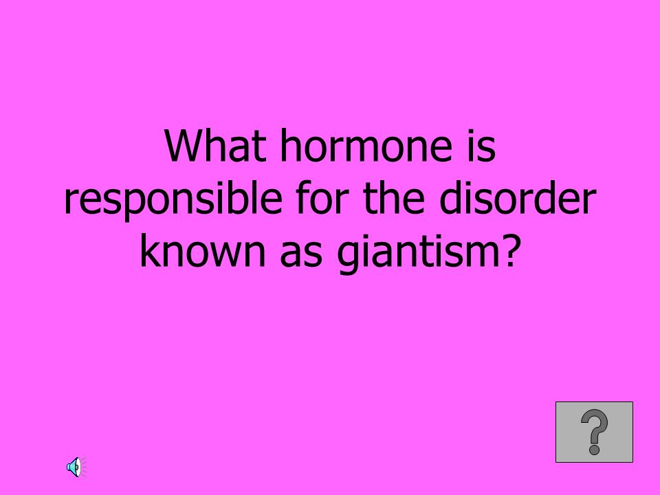 What hormone is responsible for the disorder known as giantism