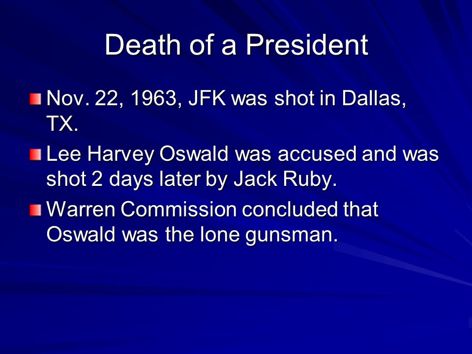 Death of a President Nov. 22, 1963, JFK was shot in Dallas, TX.