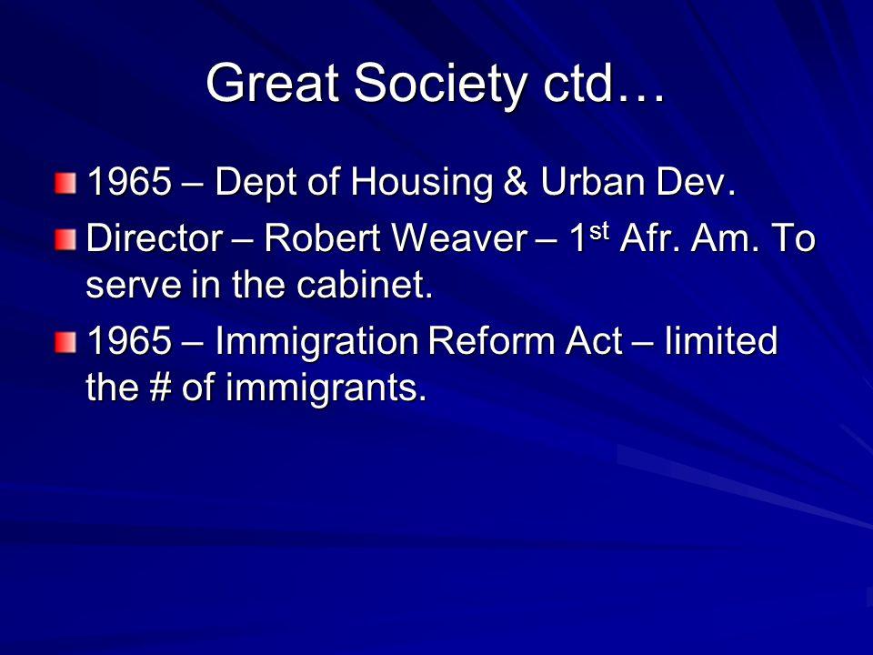 Great Society ctd… 1965 – Dept of Housing & Urban Dev.