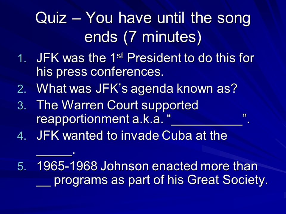 Quiz – You have until the song ends (7 minutes)