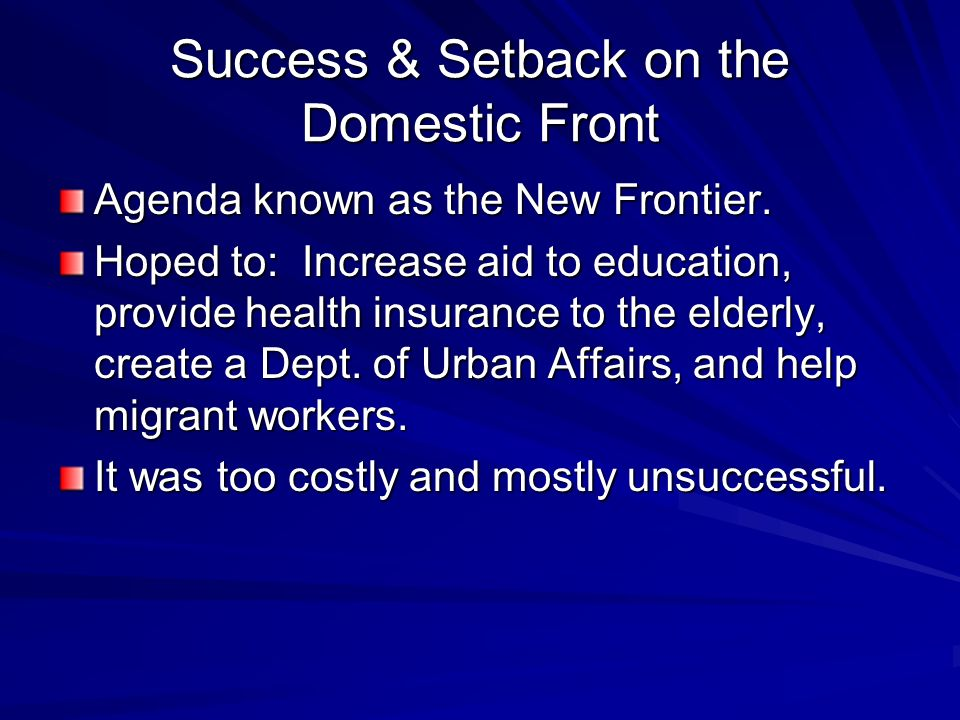 Success & Setback on the Domestic Front