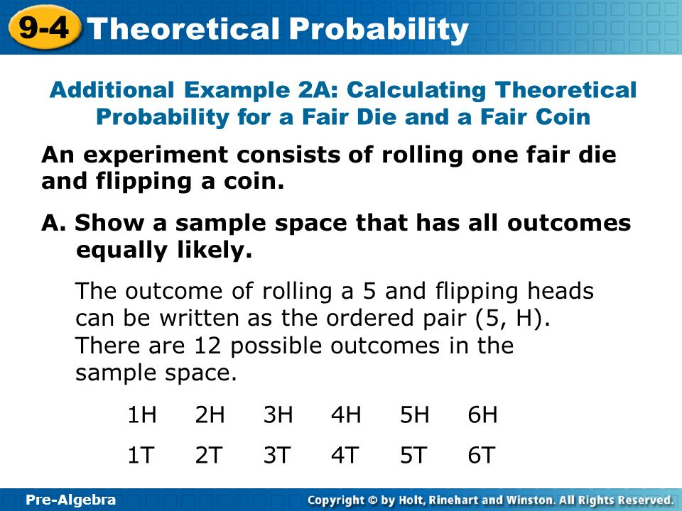 Additional Example 2A: Calculating Theoretical Probability for a Fair Die and a Fair Coin