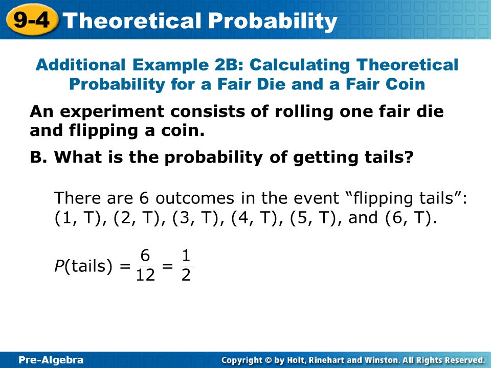 Additional Example 2B: Calculating Theoretical Probability for a Fair Die and a Fair Coin