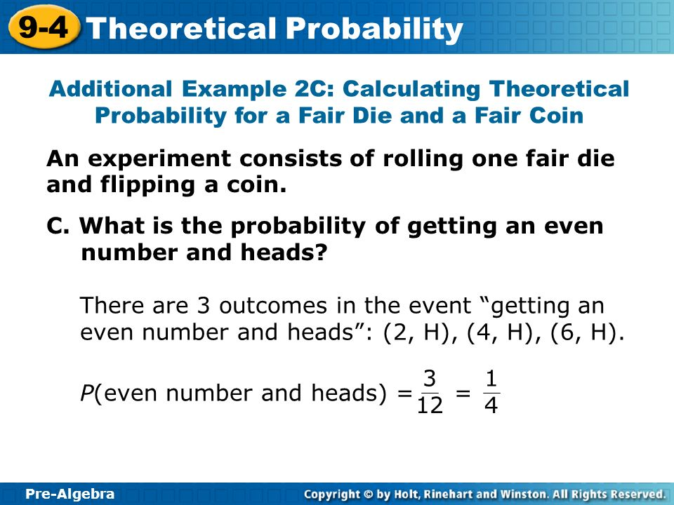 Additional Example 2C: Calculating Theoretical Probability for a Fair Die and a Fair Coin