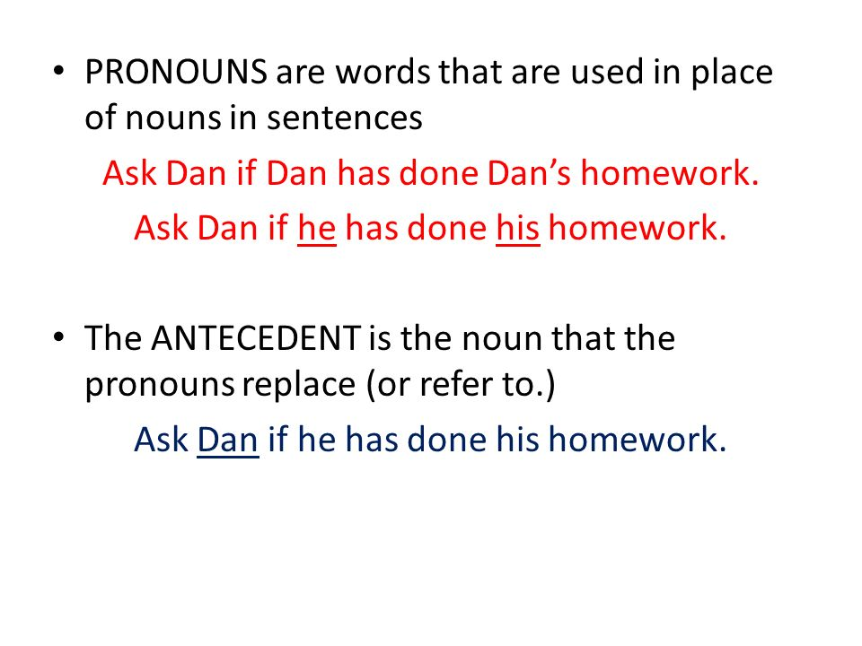 PRONOUNS are words that are used in place of nouns in sentences