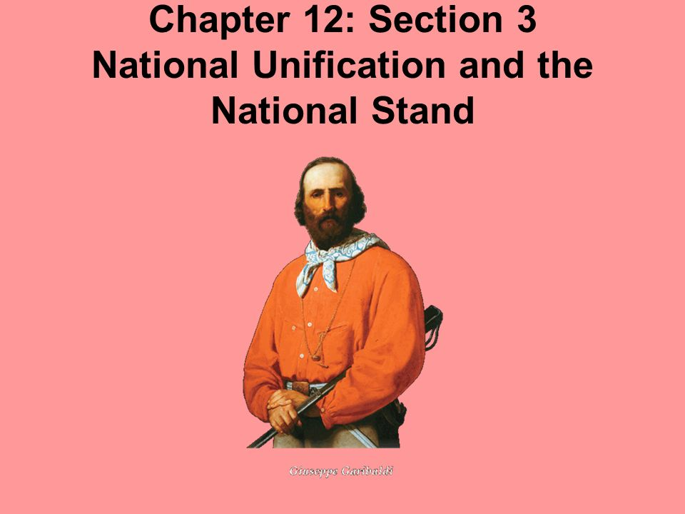 Chapter 12: Section 3 National Unification and the National Stand