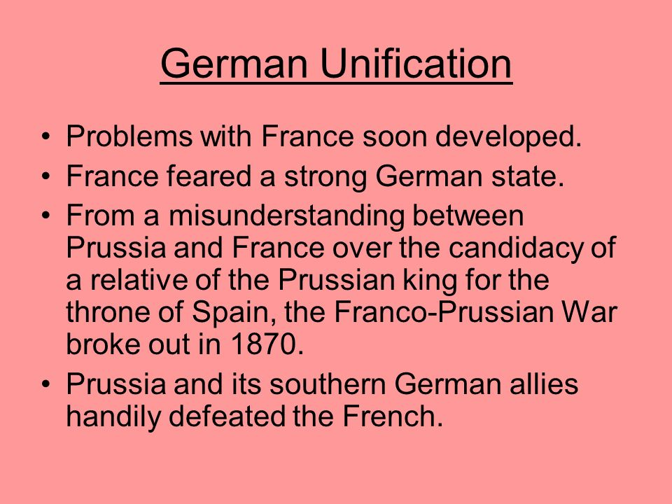 German Unification Problems with France soon developed.