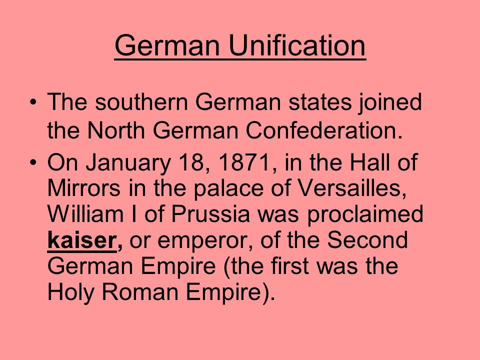 German Unification The southern German states joined the North German Confederation.