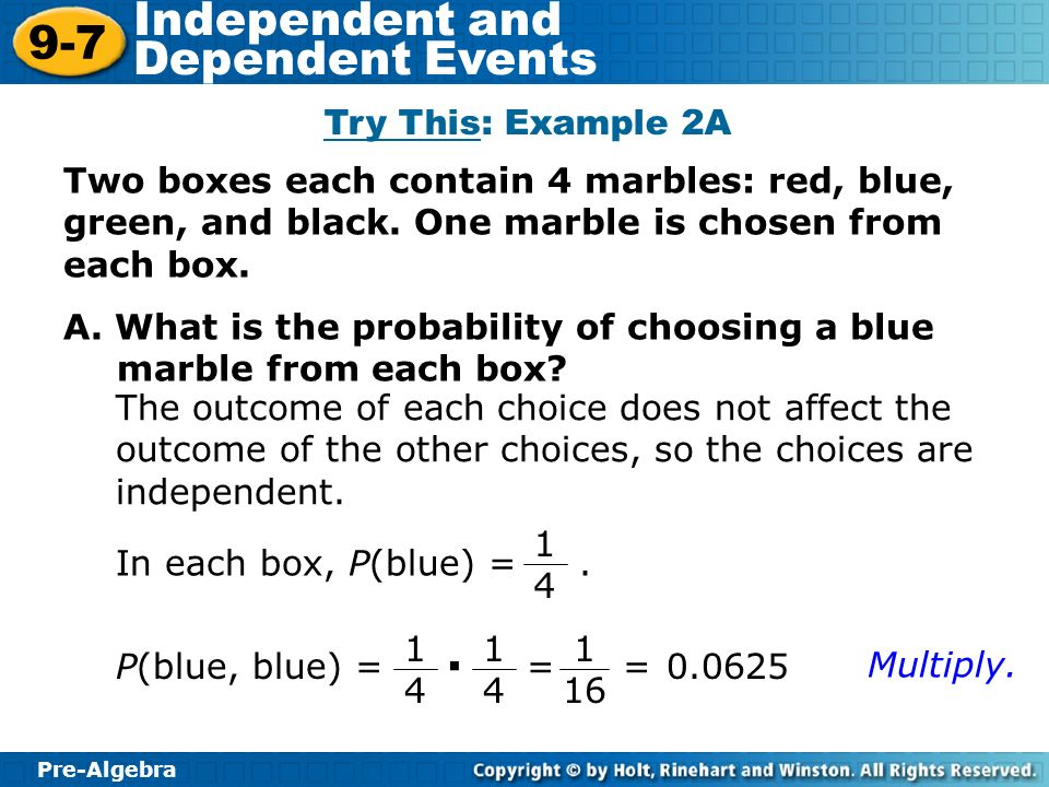 Try This: Example 2A Two boxes each contain 4 marbles: red, blue, green, and black. One marble is chosen from each box.