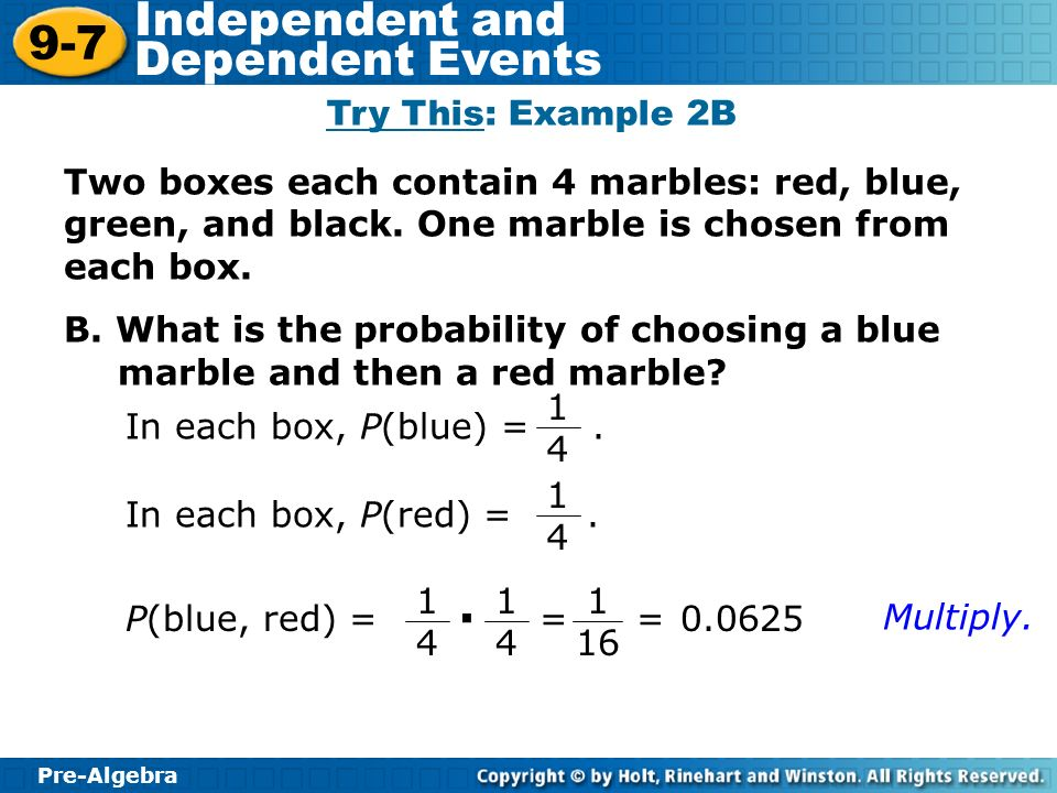 Try This: Example 2B Two boxes each contain 4 marbles: red, blue, green, and black. One marble is chosen from each box.