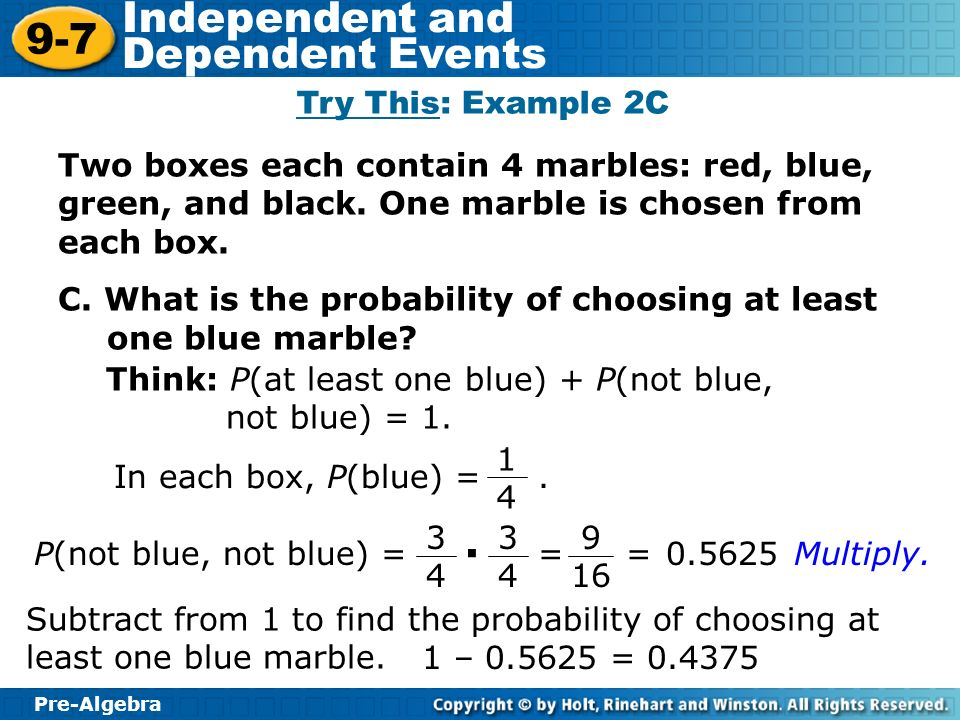 Try This: Example 2C Two boxes each contain 4 marbles: red, blue, green, and black. One marble is chosen from each box.