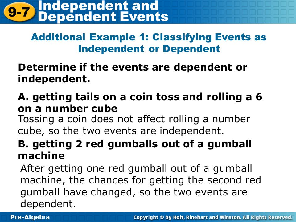 Additional Example 1: Classifying Events as Independent or Dependent