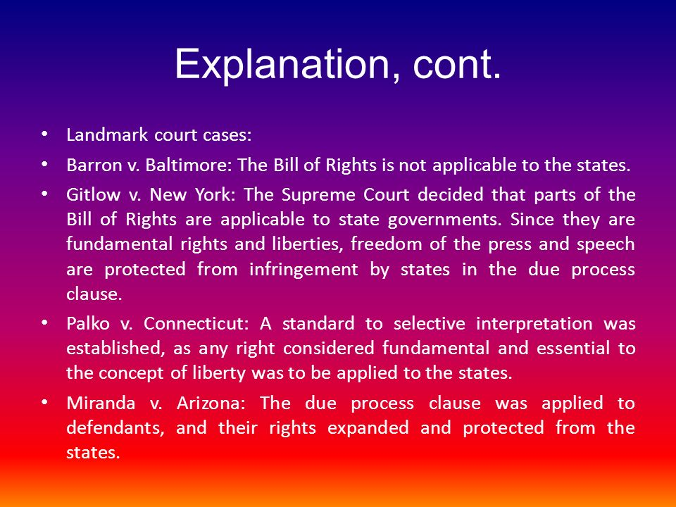 Explanation, cont. Landmark court cases: