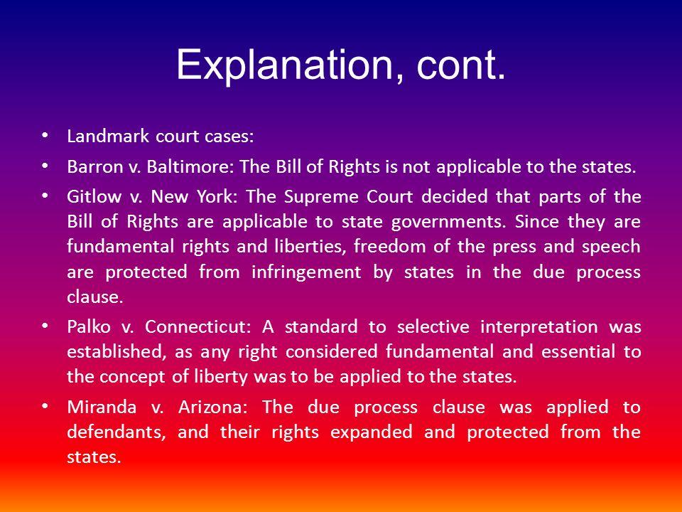 Explanation, cont. Landmark court cases: