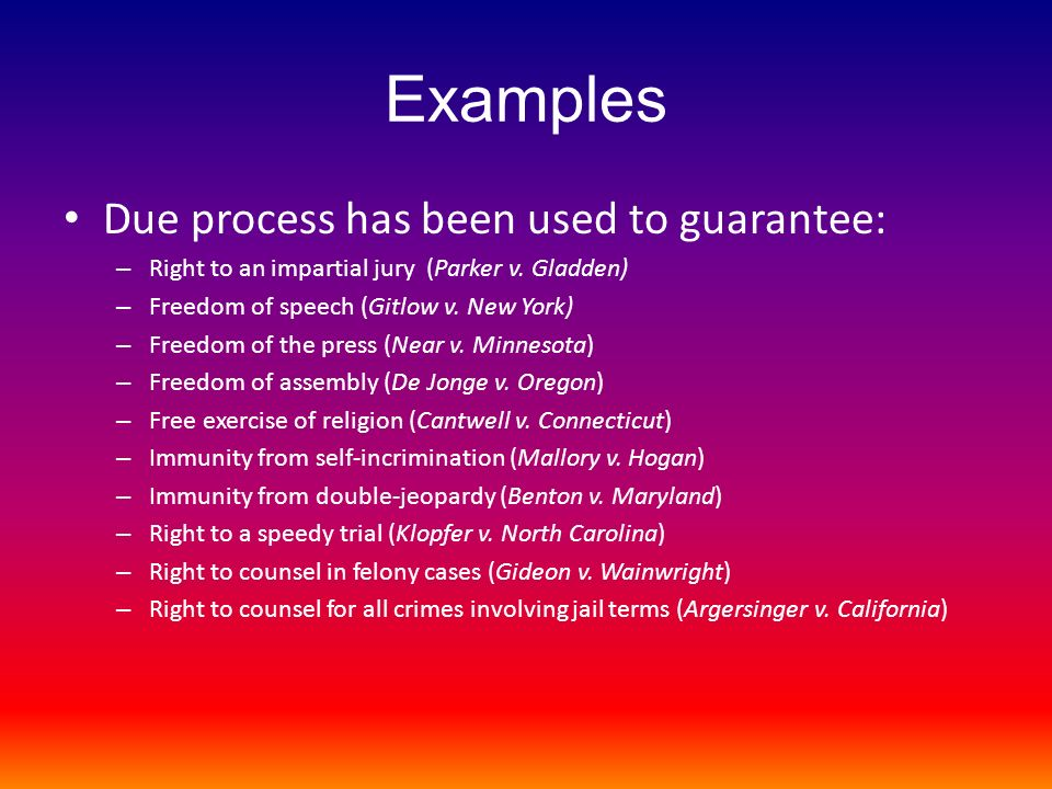 Examples Due process has been used to guarantee:
