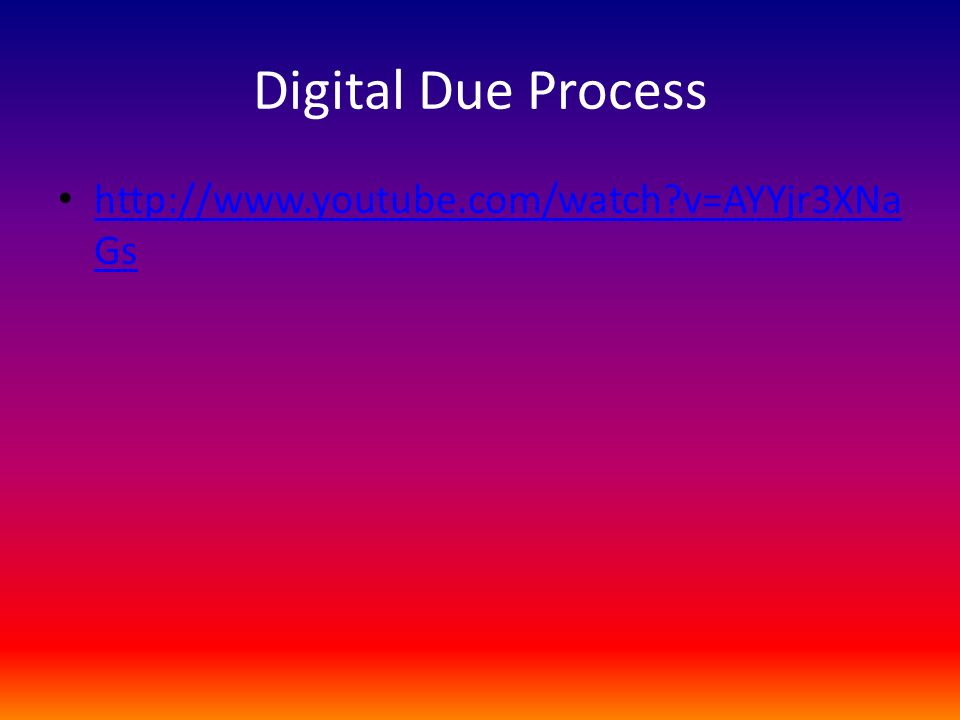 Digital Due Process   v=AYYjr3XNaGs