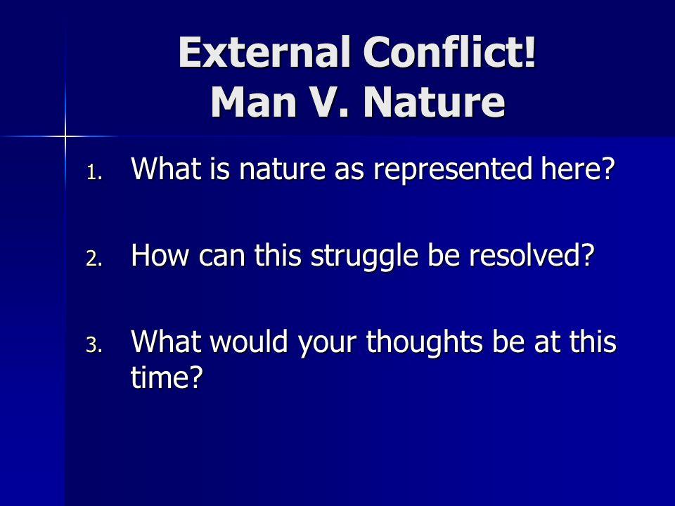 External Conflict! Man V. Nature