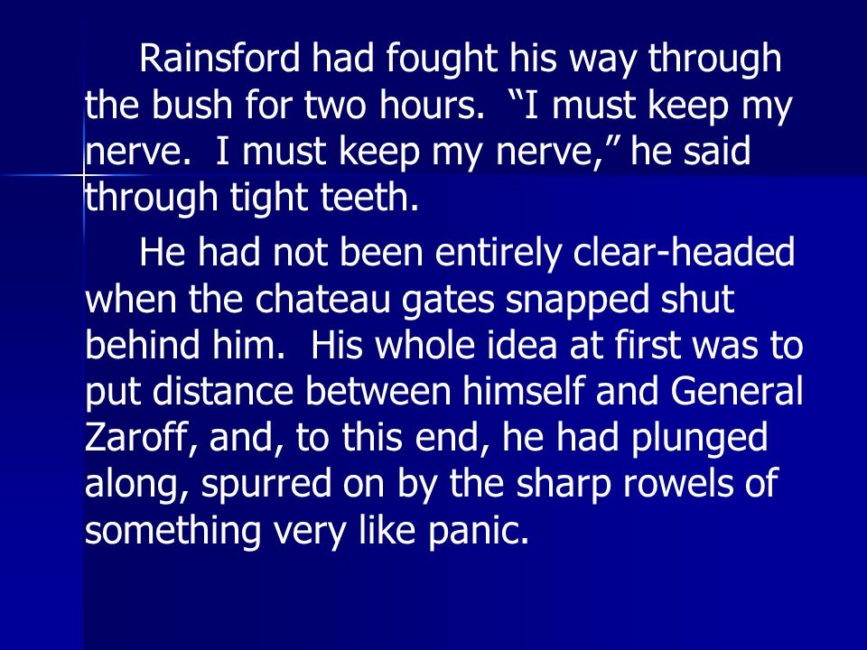 Rainsford had fought his way through the bush for two hours