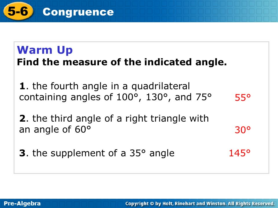 5-6 Congruence Warm Up Find the measure of the indicated angle.