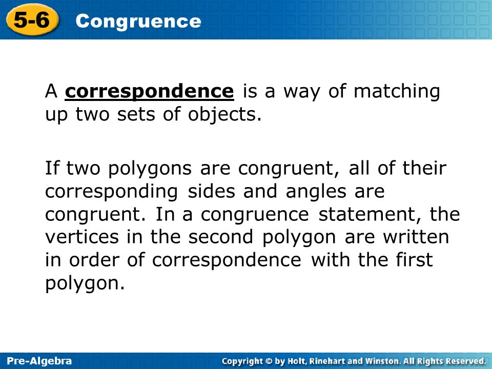 A correspondence is a way of matching up two sets of objects.
