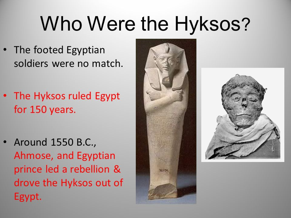 Who Were the Hyksos The footed Egyptian soldiers were no match.