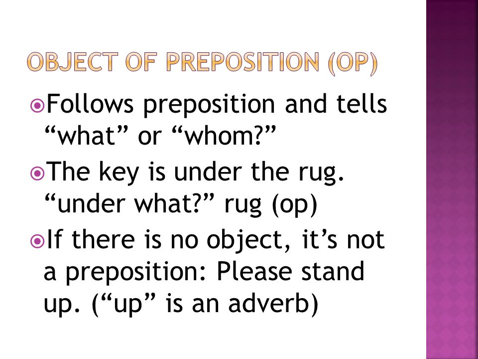 Object of preposition (OP)