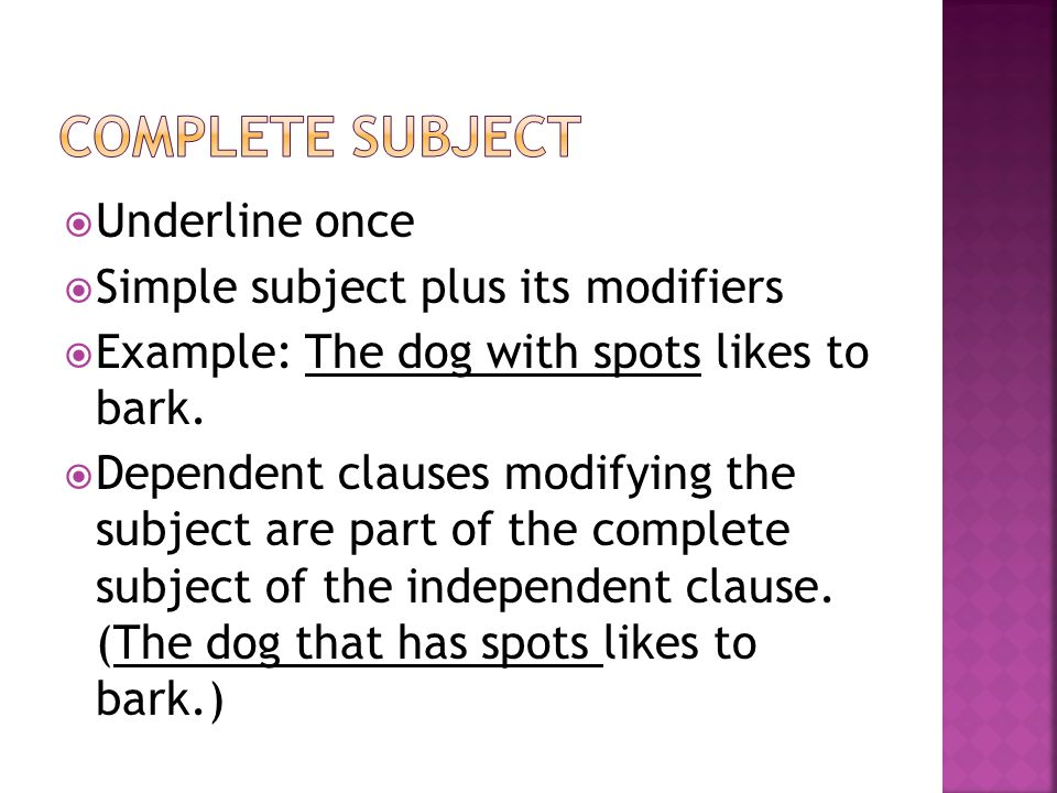 Complete subject Underline once Simple subject plus its modifiers