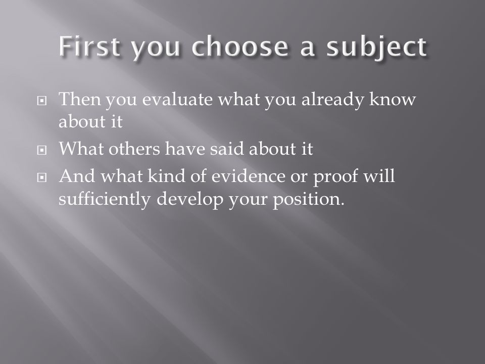 First you choose a subject
