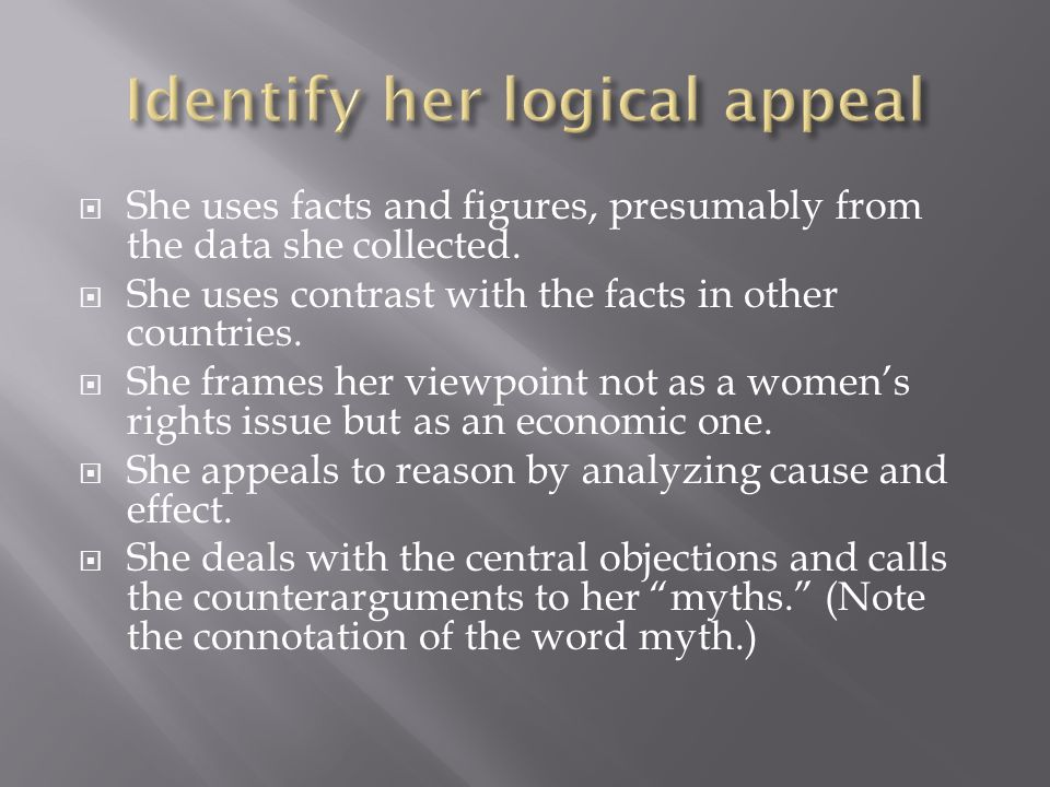 Identify her logical appeal