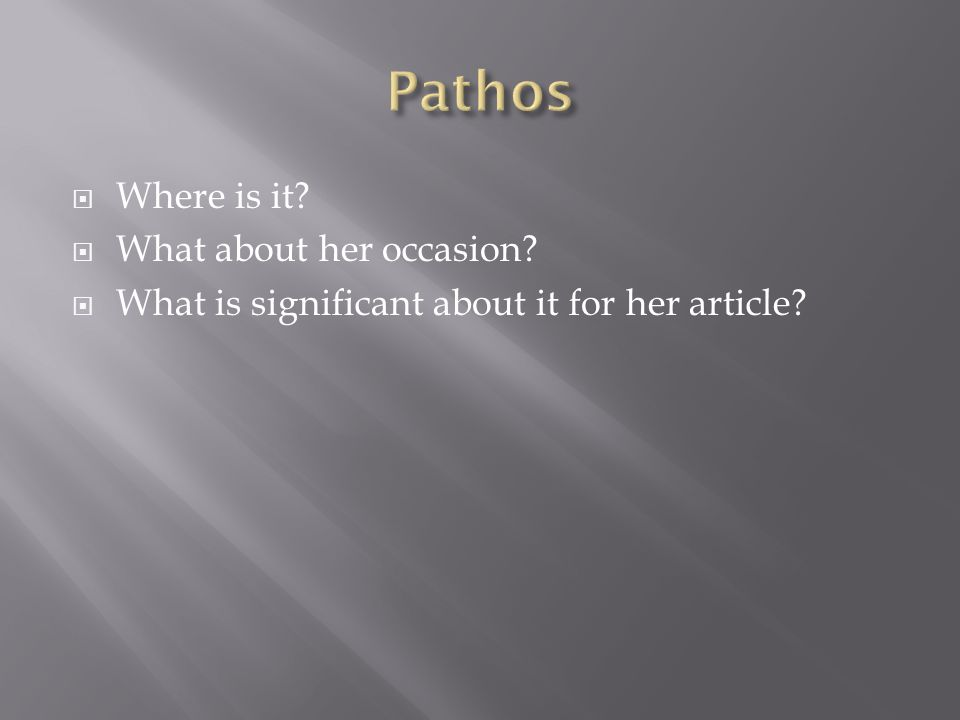 Pathos Where is it What about her occasion