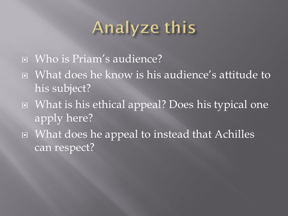 Analyze this Who is Priam's audience