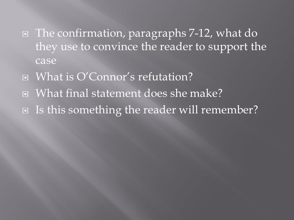 The confirmation, paragraphs 7-12, what do they use to convince the reader to support the case