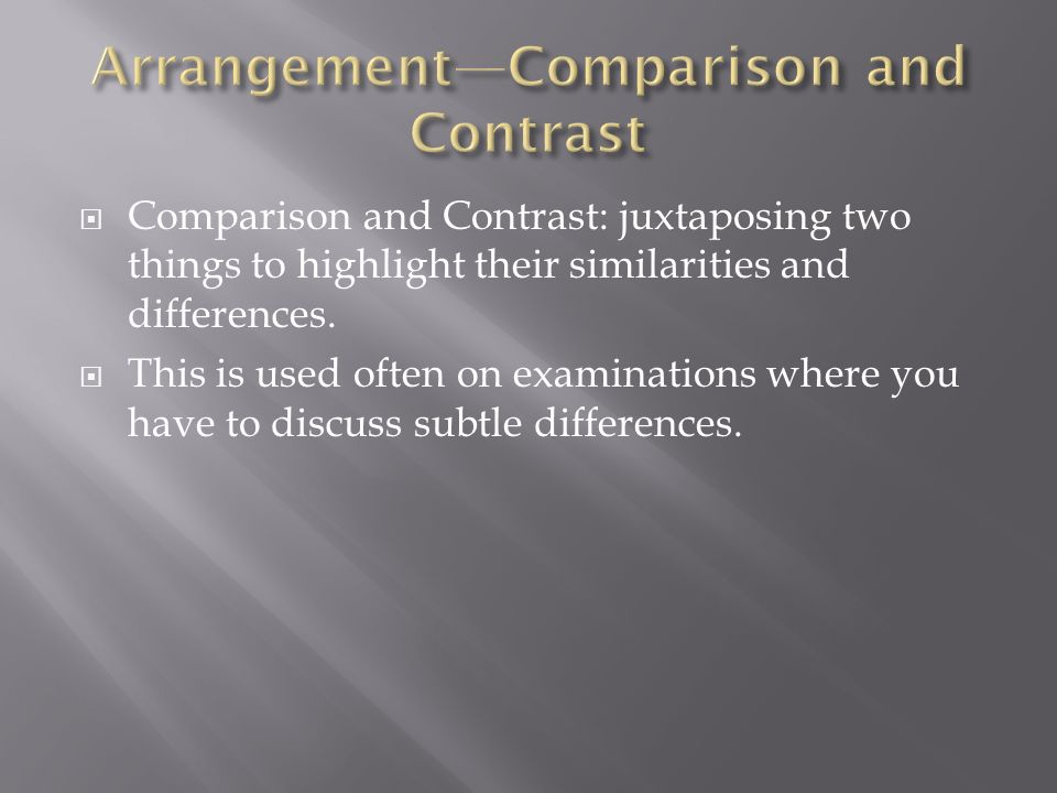 Arrangement—Comparison and Contrast