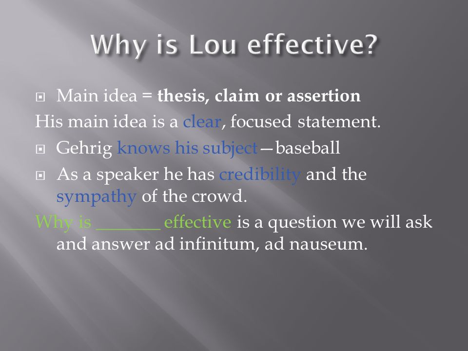 Why is Lou effective Main idea = thesis, claim or assertion