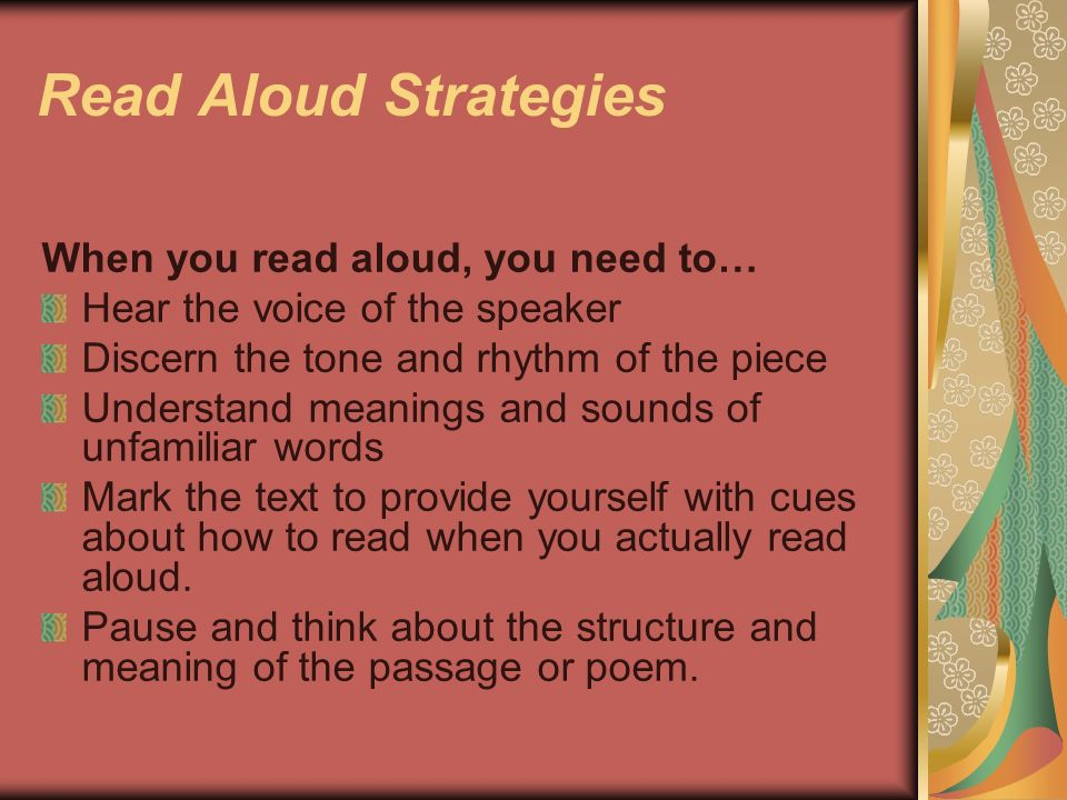 Read Aloud Strategies When you read aloud, you need to…