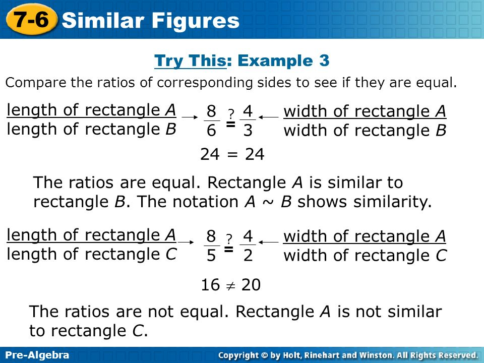 The ratios are not equal. Rectangle A is not similar to rectangle C.